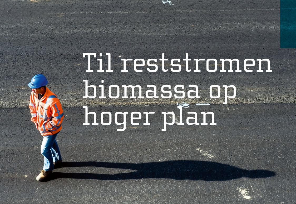 Til reststromen biomassa op hoger plan